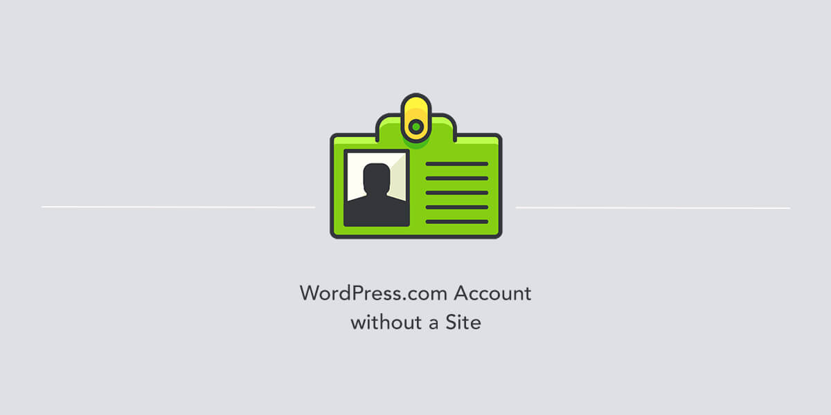 WordPress.com account without a site