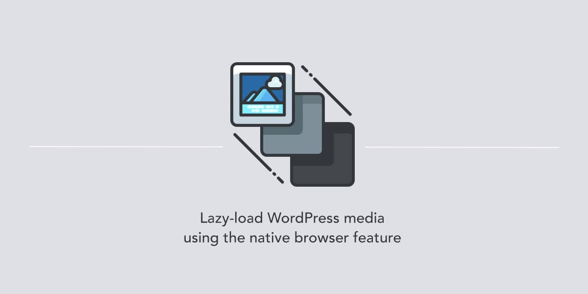 Native lazy loading media in WordPress