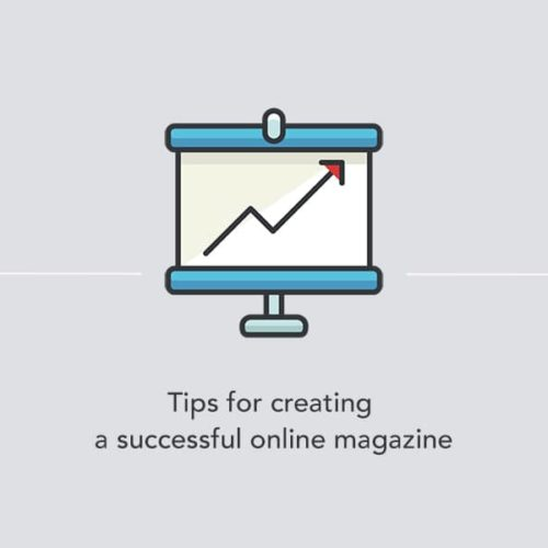 4 tips for creating a successful online magazine