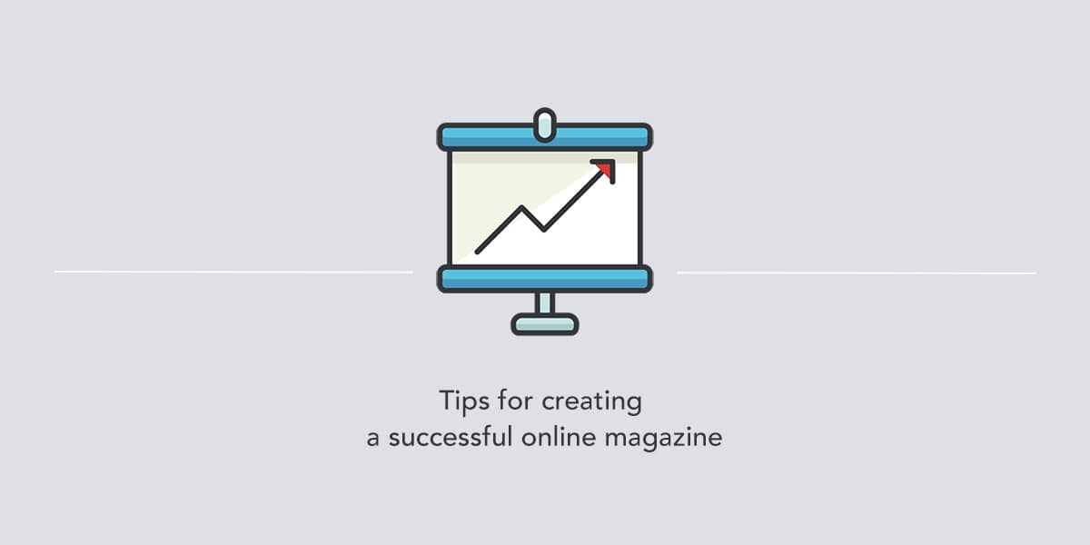 tips for creating a successful online magazine