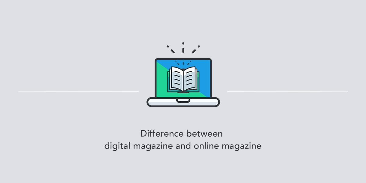 Banner for the Difference between digital magazines and online magazines article